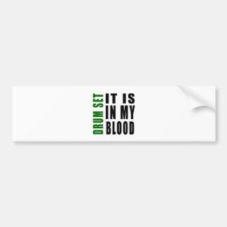 Drum Set It Is In My Blood Bumper Sticker