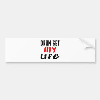 Drum Set my life Bumper Stickers
