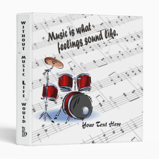 Drum Version – Music Is What Feelings Sound Like 3 Ring Binder