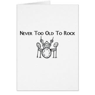 Drummer Never Too Old To Rock Greeting Card