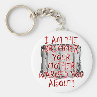 Drummer: Your Mother Warned You Keychain