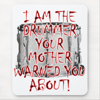 Drummer: Your Mother Warned You Mouse Pad