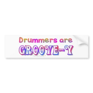 Drummers are Groovey Drumming Bumper Sticker