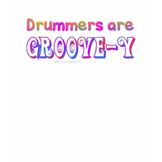 Drummers are Groovey Shirt shirt