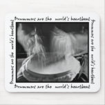 Drummers are the world's heartbeat Mousepad