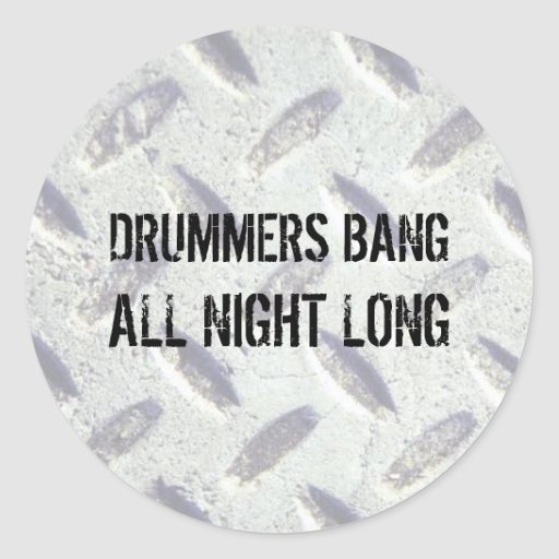 Drummers Bang All Night Long Stickers
