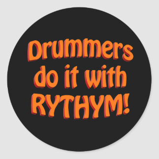 Drummers Do It With Rythym! Classic Round Sticker