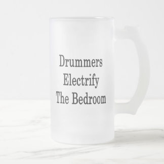 Drummers Electrify The Bedroom 16 Oz Frosted Glass Beer Mug