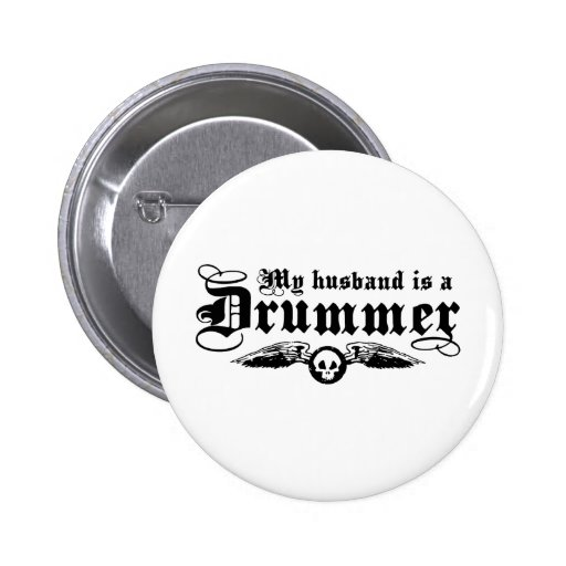 Drummer's Wife Pinback Button