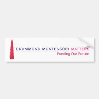 Drummond Montessori Matters Bumper Sticker Car Bumper Sticker