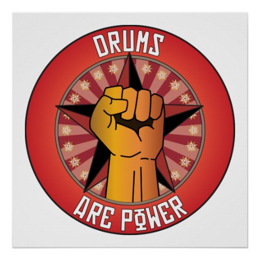 Drums Are Power Posters
