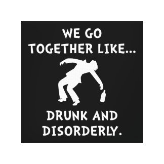 Drunk And Disorderly Canvas Print