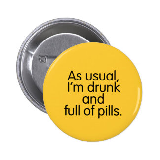 Drunk and Full of Pills Button