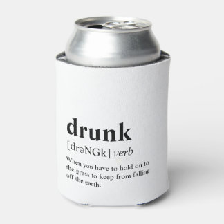 Drunk - Dictionary Meaning Can Cooler