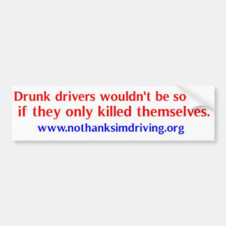 Drunk drivers kill bumper sticker