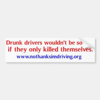 Drunk drivers kill car bumper sticker