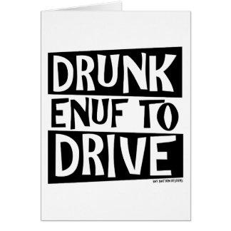 Drunk Enuf To Drive Greeting Card