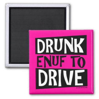 Drunk Enuf To Drive Fridge Magnet
