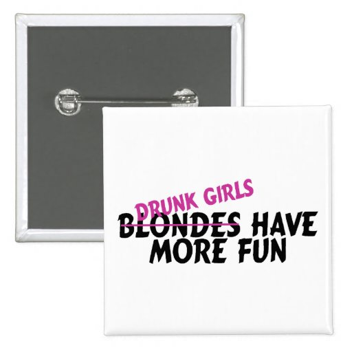 Drunk Girls Have More Fun Pinback Buttons