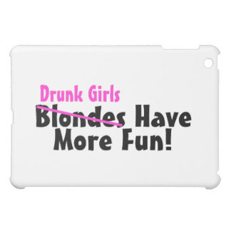 Drunk Girls Have More Fun Pink Case For The iPad Mini
