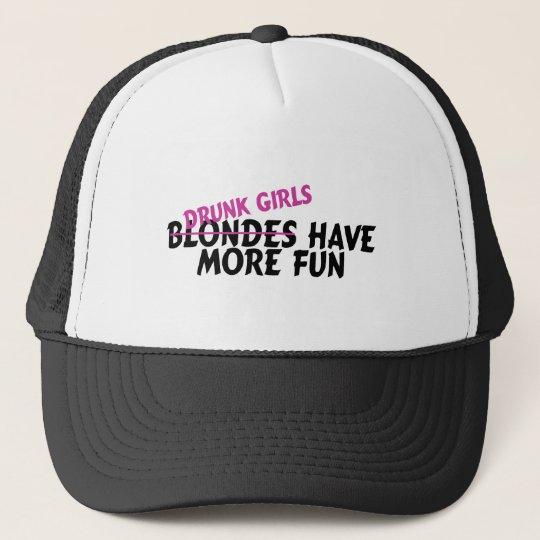 Drunk Girls Have More Fun Trucker Hat