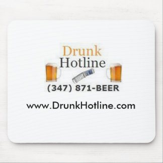 Drunk Hotline Mouse Pad