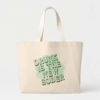 Drunk is the New Sober Tote Bag