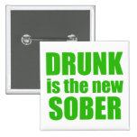 Drunk Is The New Sober Button