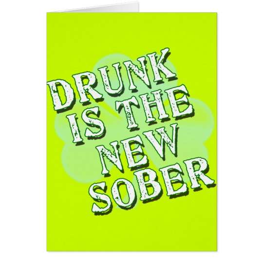 Drunk is the New Sober Card