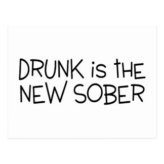 Drunk Is The New Sober Postcard