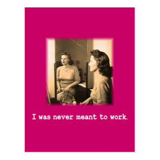 Drunk Mommy I Was Never Meant To Work Shirt Postcard