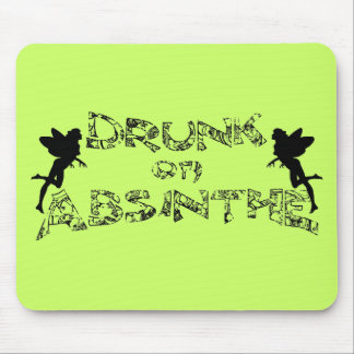 Drunk On Absinthe Mouse Pad