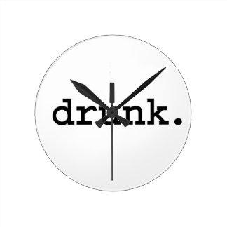 drunk. round clock
