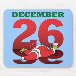 "Drunk Santa ""December 26"" Mousepad mousepad"