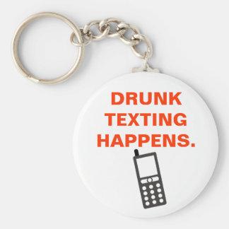 DRUNK TEXTING HAPPENS. BASIC ROUND BUTTON KEYCHAIN