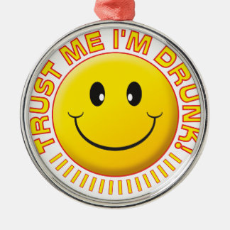 Drunk Trust Me Smile Silver-Colored Round Decoration