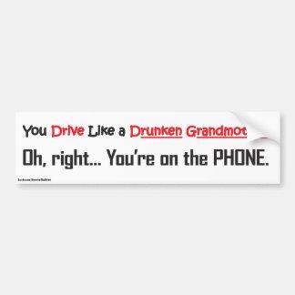 Drunken Grandmother/Cell Phone bumper sticker Car Bumper Sticker