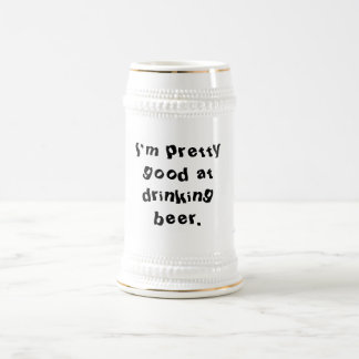 Drunk's motto beer stein
