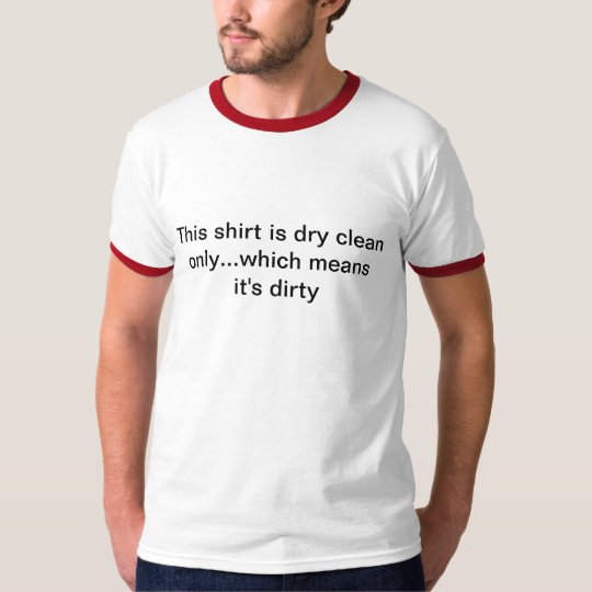 dry clean only T-Shirt
