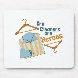 Dry Cleaners Are Heroes Mouse Pad