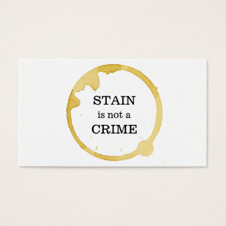 Dry Cleaning and Laundry coffee stain not a crime Business Card