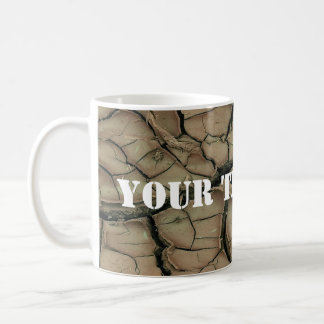 DRY EARTH + your text Coffee Mugs