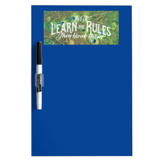 dry erase board with pic of peacock tail & saying