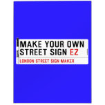 make your own street sign  Dry Erase Boards