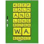 keep calm and love Retha wa Bongz  Dry Erase Boards