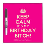 [Crown] keep calm it's my birthday bitch!  Dry-erase Boards