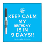 [Cupcake] keep calm my birthday is in 9 days!!  Dry-erase Boards