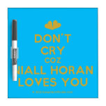 [Two hearts] don't cry coz niall horan loves you  Dry-erase Boards