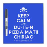 [Skull crossed bones] keep calm and du-te-n pizda matii chiriac  Dry-erase Boards