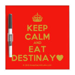 [Crown] keep calm and eat destinay♥  Dry-erase Boards